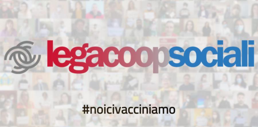 #noicivacciniamo: al via la campagna di Legacoopspcoali